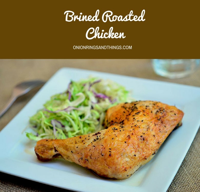 How to moist and flavorful meat? Try this brined roasted chicken!