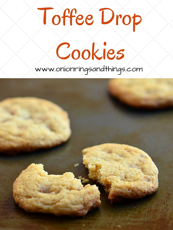 Toffee Drop Cookies are soft and chewy cookies made with toffee bits
