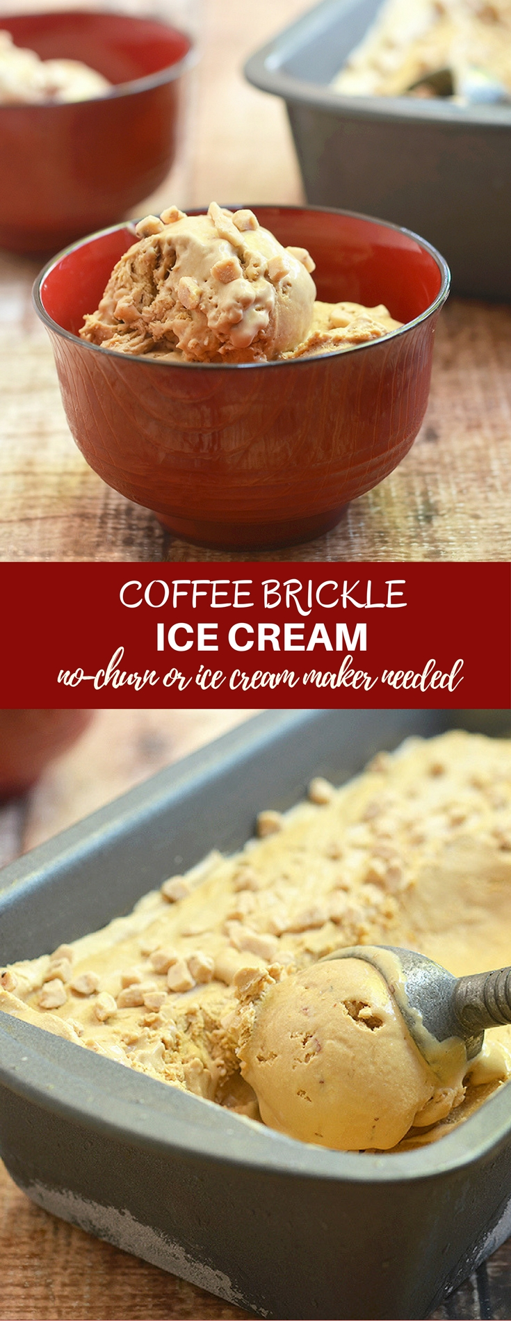 No-churn Coffee Brickle Ice Cream is sure to be favorite that's rich, silky and with the most intense coffee flavor. It only takes 4 ingredients and 10 minutes of prep time to make, and no churning or ice cream maker needed!