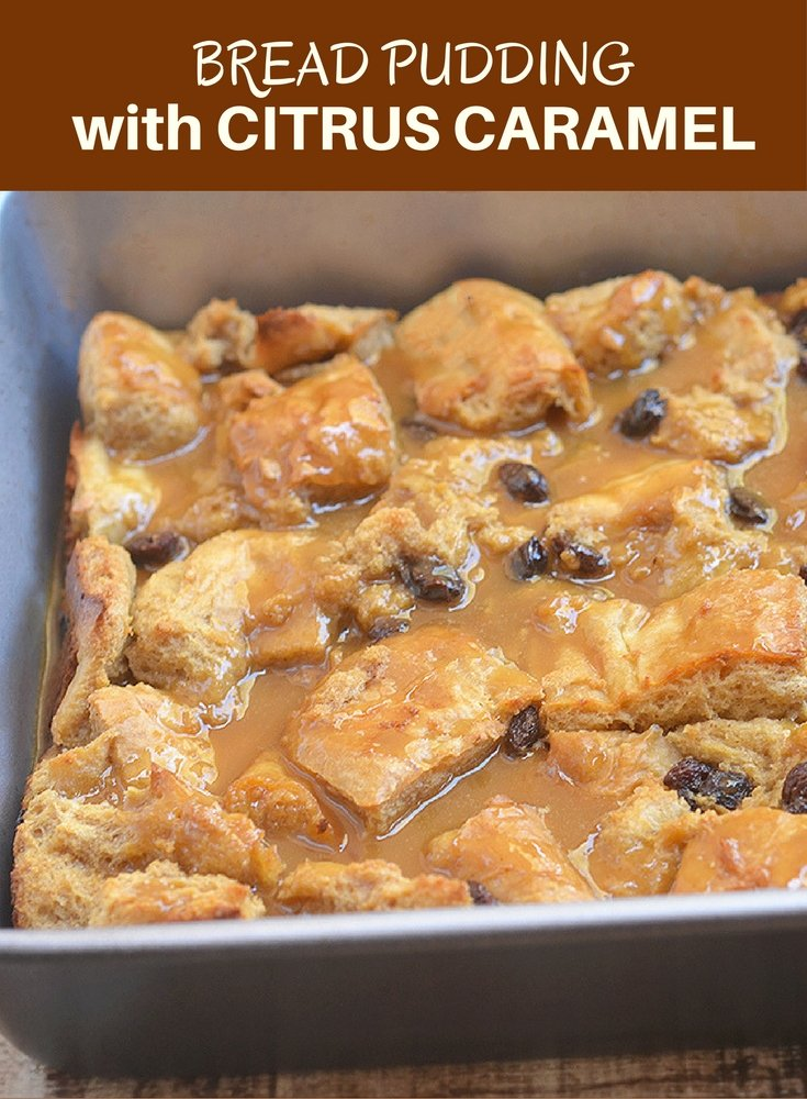 Bread Pudding with Citrus Caramel Sauce is the perfect use for your day-old french bread loaf. It's crunchy on top yet luscious underneath and slathered with a delicately sweet citrus caramel sauce, it's a quick and simple dessert everyone will love!