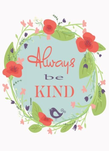 FREE Always Be Kind Inspirational Wall Art Printables with gorgeous designs to add to your home decor. Hang in picture frames to easily liven your walls!