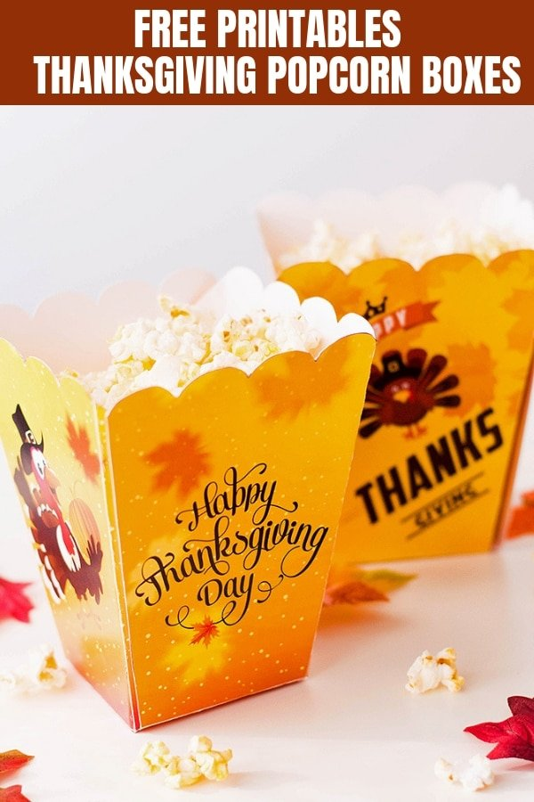 Free Printables Thanksgiving Popcorn Boxes